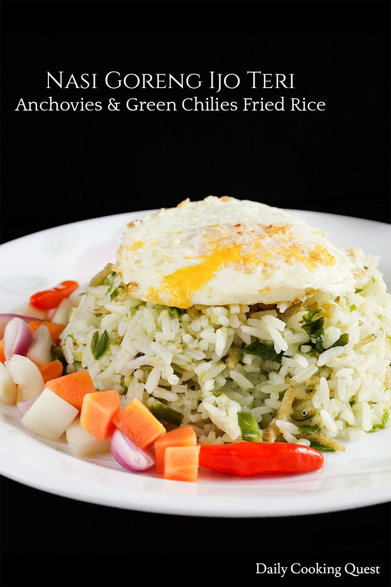 Nasi Goreng Ijo Teri - Anchovies and Green Chilies Fried Rice