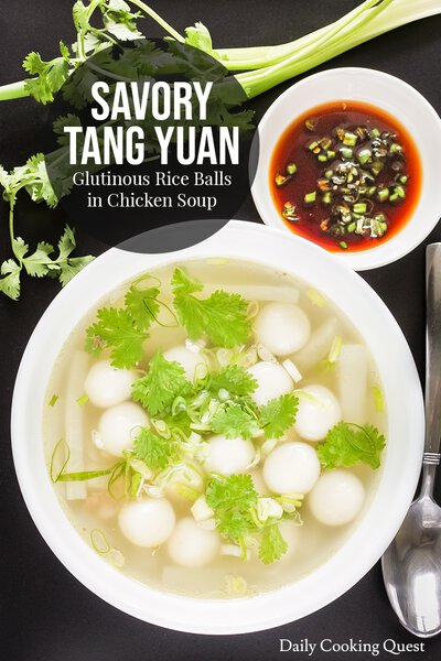 Savory Tang Yuan - Glutinous Rice Balls in Chicken Soup