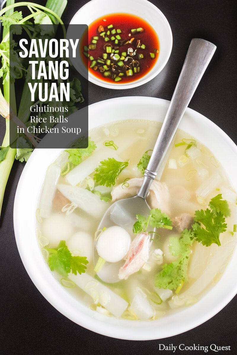 Savory Tang Yuan - Glutinous Rice Balls in Chicken Soup | Daily