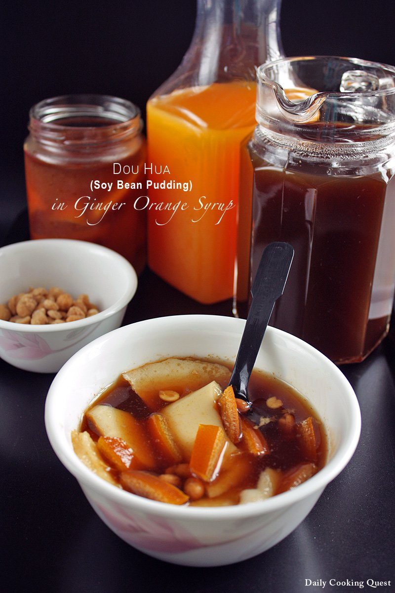 Dou Hua (Soy Bean Pudding) in Ginger Orange Syrup
