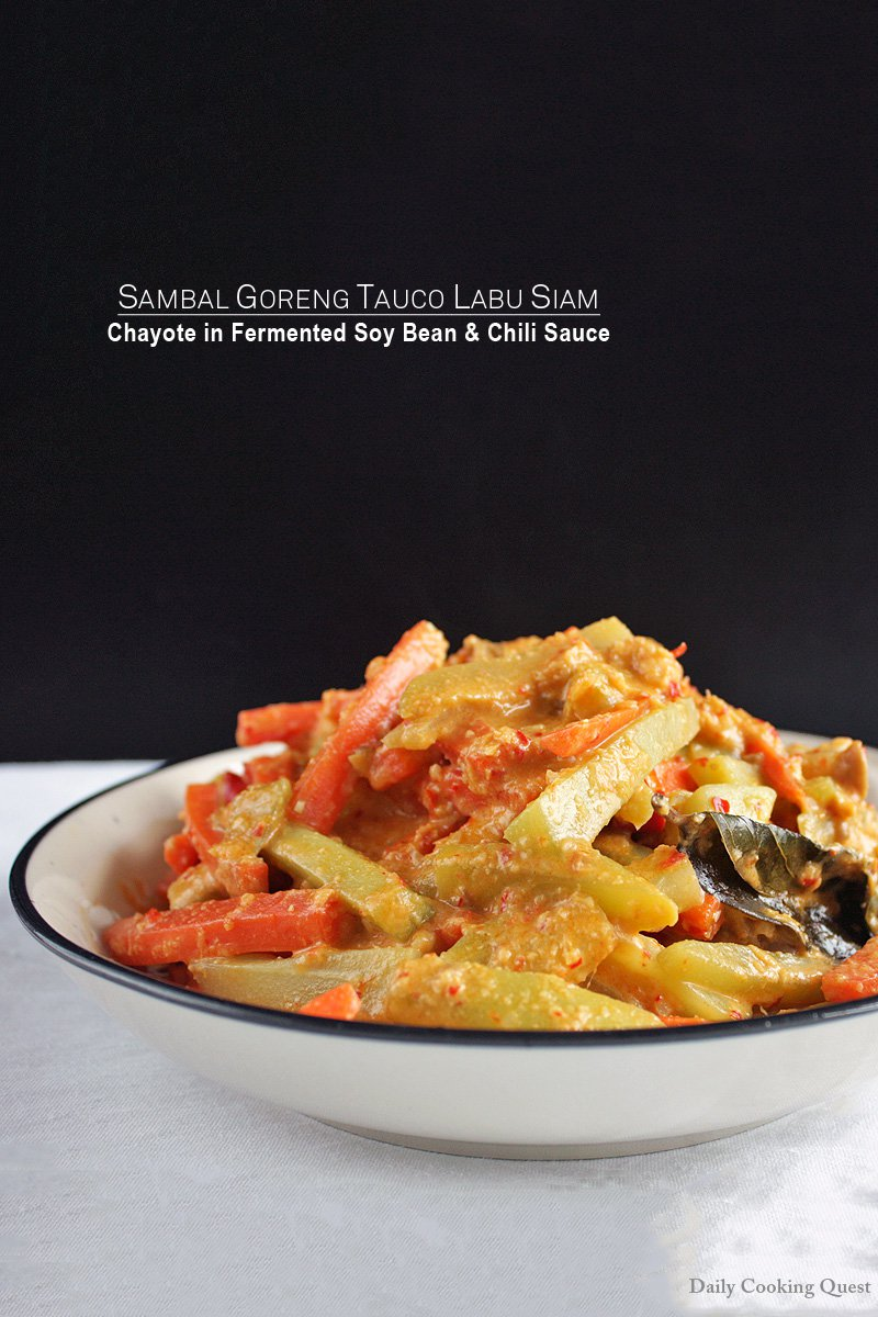 Sambal Goreng Tauco Labu Siam - Chayote in Fermented Soy Bean and Chili Sauce