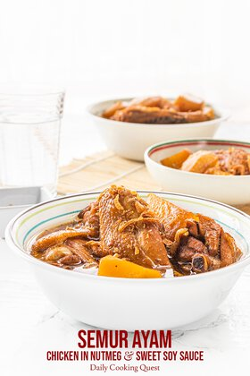 Semur Ayam - Chicken in Nutmeg and Sweet Soy Sauce