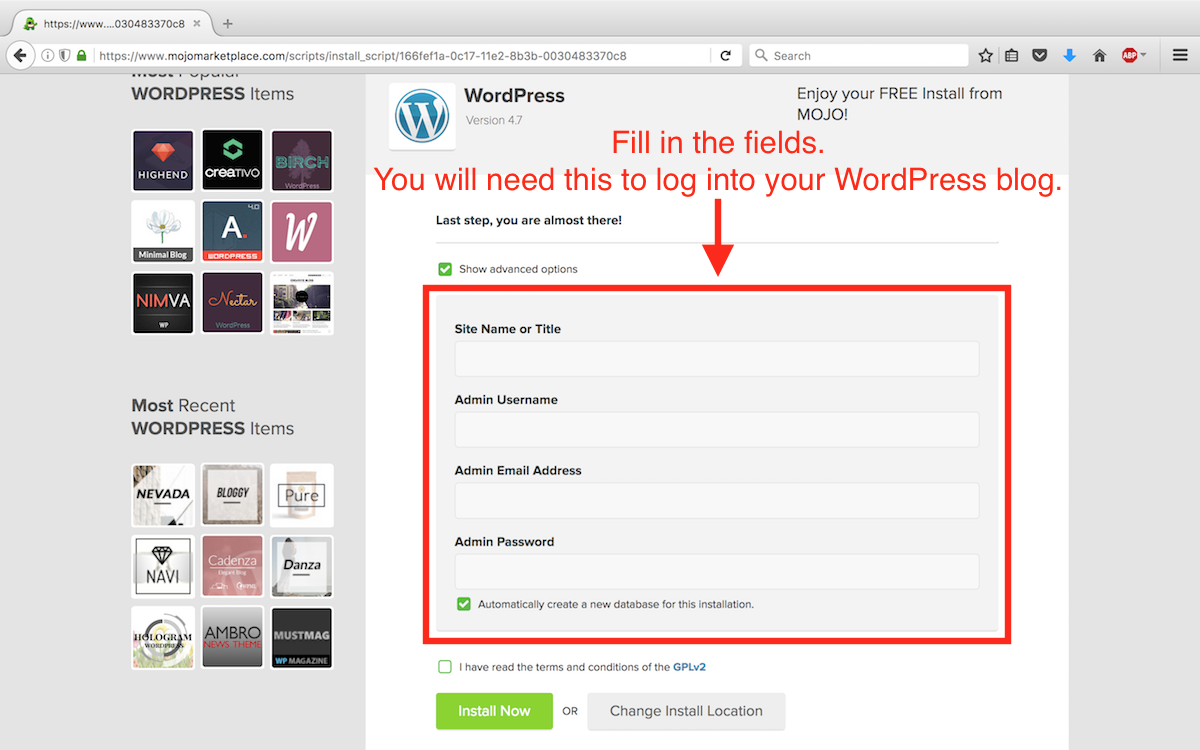 Step 3 - Fill in the fields. Please copy the information that you are entering here since this is what you will need to log in to your WordPress blog.