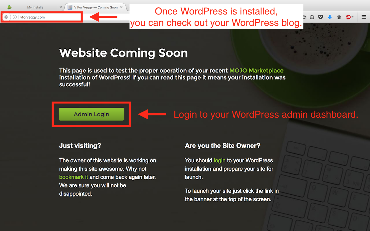 Step 4 - Visit your WordPress blog once your WordPress installation is done, and log into your admin dashboard.